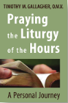 Praying the Liturgy of the Hours - Fr. Timothy Gallagher
