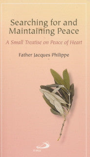 Searching for and Maintaining Peace - Jacques Philippe