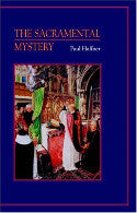 The Sacramental Mystery - Paul Haffner