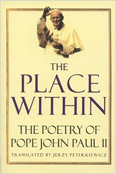 The Place Within- The Poetry of Pope John Paul II