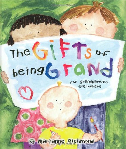 The Gifts of Being Grand: For Grandparents Everywhere