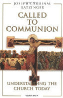 Called to Communion: Understanding the Church Today - Benedict XVI
