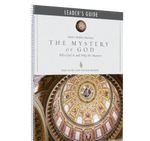 Mystery of God: Who God is and Why He Matters - Leader Guide