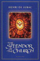The Splendor of the Church - Henri de Lubac