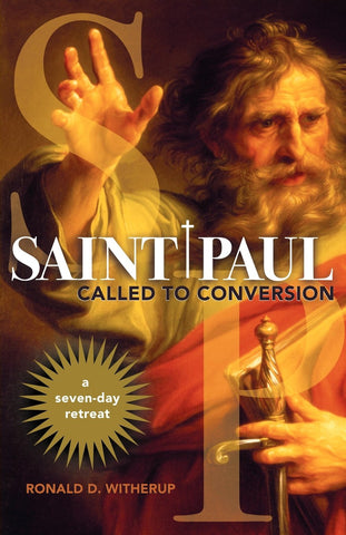 Saint Paul: Called to Conversion: A Seven-Day Retreat