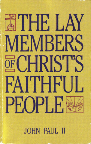 THE LAY MEMBERS OF CHRIST'S FAITHFUL PEOPLE