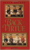 Back to Virtue: Traditional Moral Wisdom for Modern Moral Confusion- Peter Kreeft