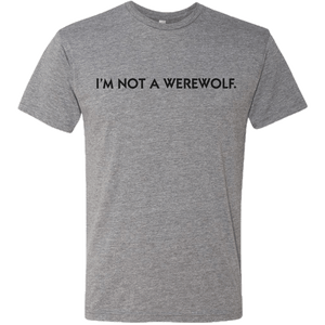 I'm Not A Werewolf T-Shirt