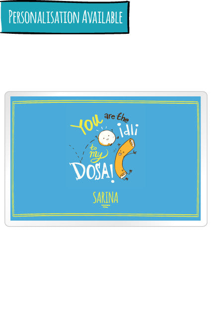 You are the idli to my dosa Personalised Placemats with name. South indian delicious dish artwork