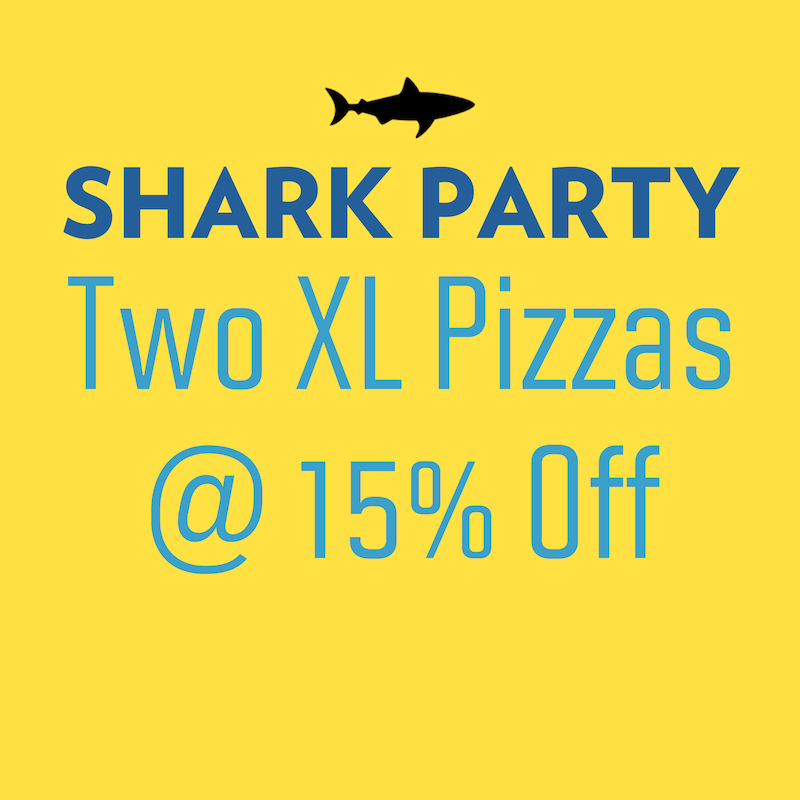Shark Party - Two XL Party Pizzas @15 % off