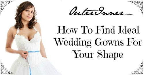 find ideal wedding gowns for your shape
