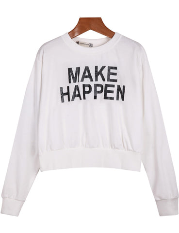 White Long Sleeve MAKE HAPPEN Print Crop Sweatshirt