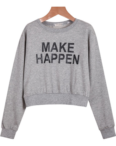 Grey Long Sleeve MAKE HAPPEN Print Crop Sweatshirt
