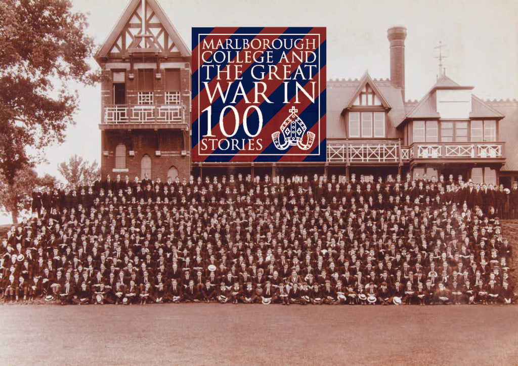 MARLBOROUGH COLLEGE AND THE GREAT WAR IN 100 STORIES