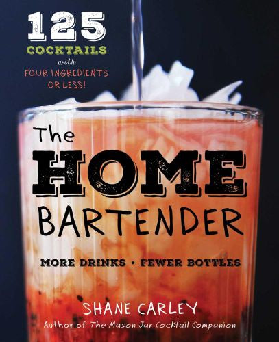 Home Bartender: 125 Cocktail Recipes