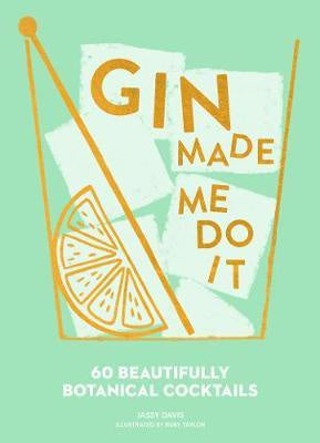 Gin Made Me Do It: Cocktail Book
