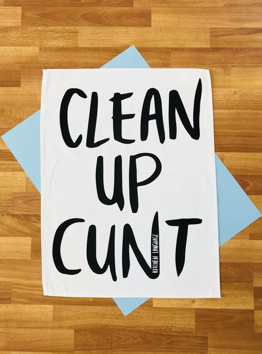 Tea Towel - Clean Up C*nt