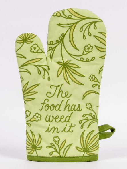 Oven Mitt - Food Has Weed In It