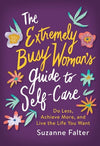 Extremely Busy Woman's Guide To Self Care