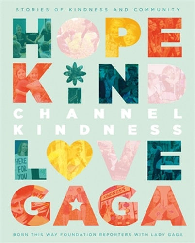 Channel Kindness: Hope Kind Love GaGa