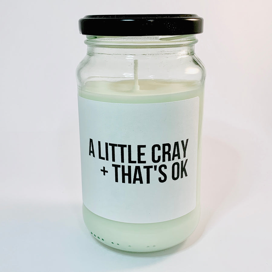 Soy Candle - A Little Cray + That's Ok