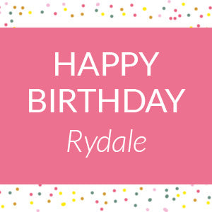 Happy Birthday Rydale