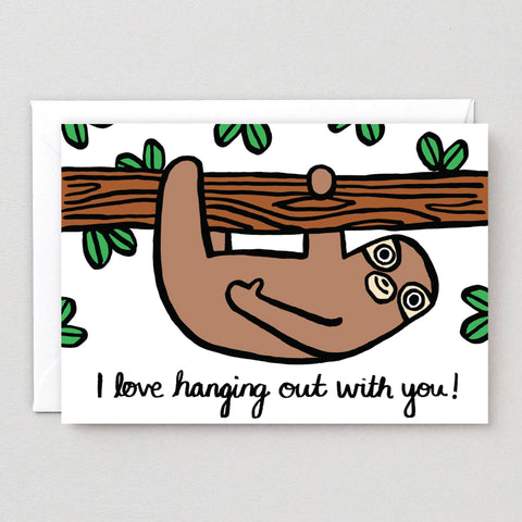 Hanging Out With You Card