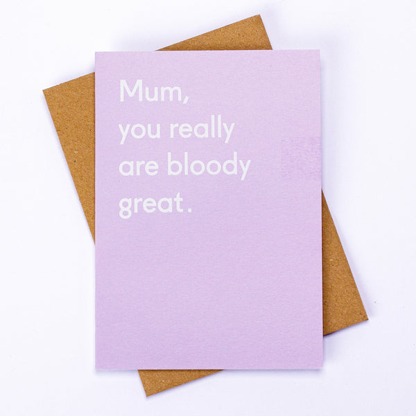 Really Bloody Great Mum Card