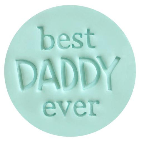 """BEST DADDY EVER"" Little Biskut Embosser"