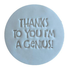 """THANKS TO YOU IM A GENIUS"" Little Biskut Embosser"