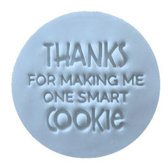 """THANKS FOR MAKING ME A SMART COOKIE"" Little Biskut Embosser"