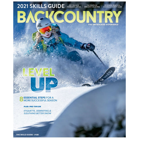 Backcountry Magazine 138 - The 2021 Skills Guide