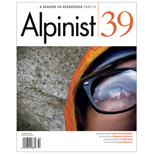 Alpinist Magazine Issue 39 - Summer 2012