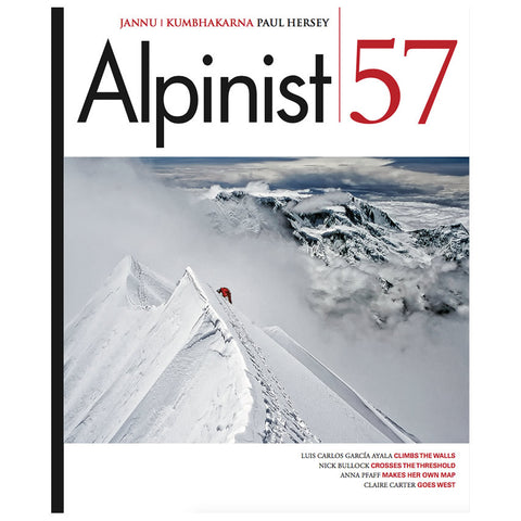 Alpinist Magazine Issue 57 - Spring 2017
