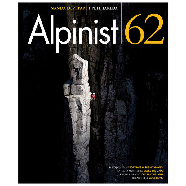Alpinist Magazine Issue 62 - Summer 2018