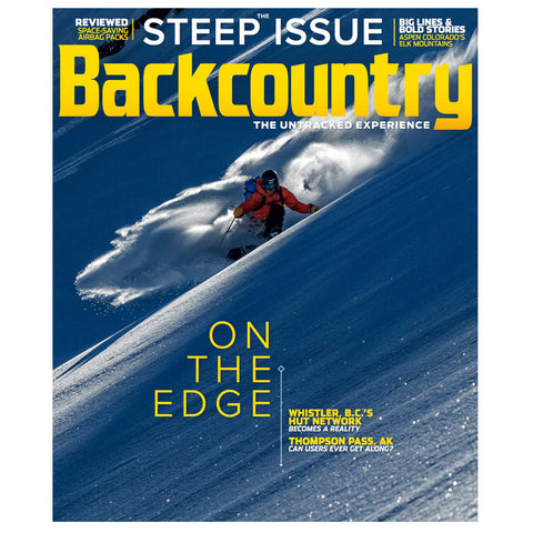 Backcountry Magazine 117 - The Steep Issue