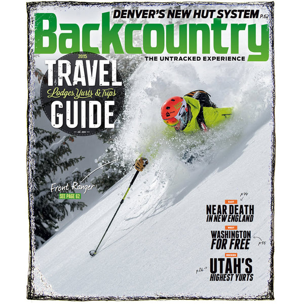 Backcountry Magazine October 2014 - 2015 Travel Guide
