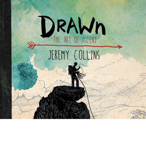 Drawn: The Art of Ascent By Jeremy Collins