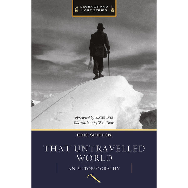 That Untraveled World - an Autobiography by Eric Shipton