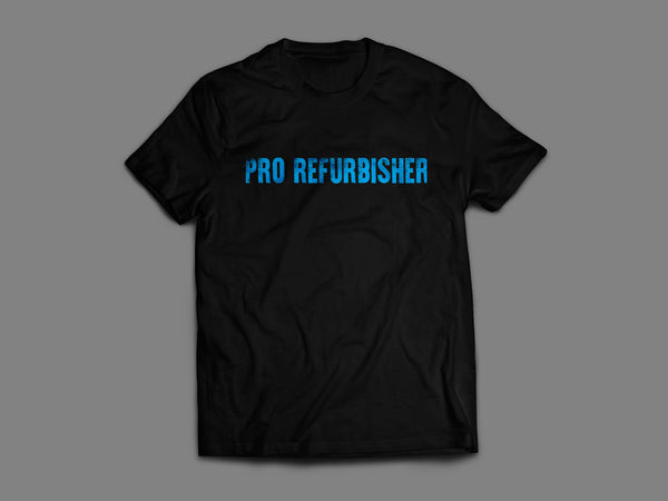 Pro Refurbisher T-Shirt