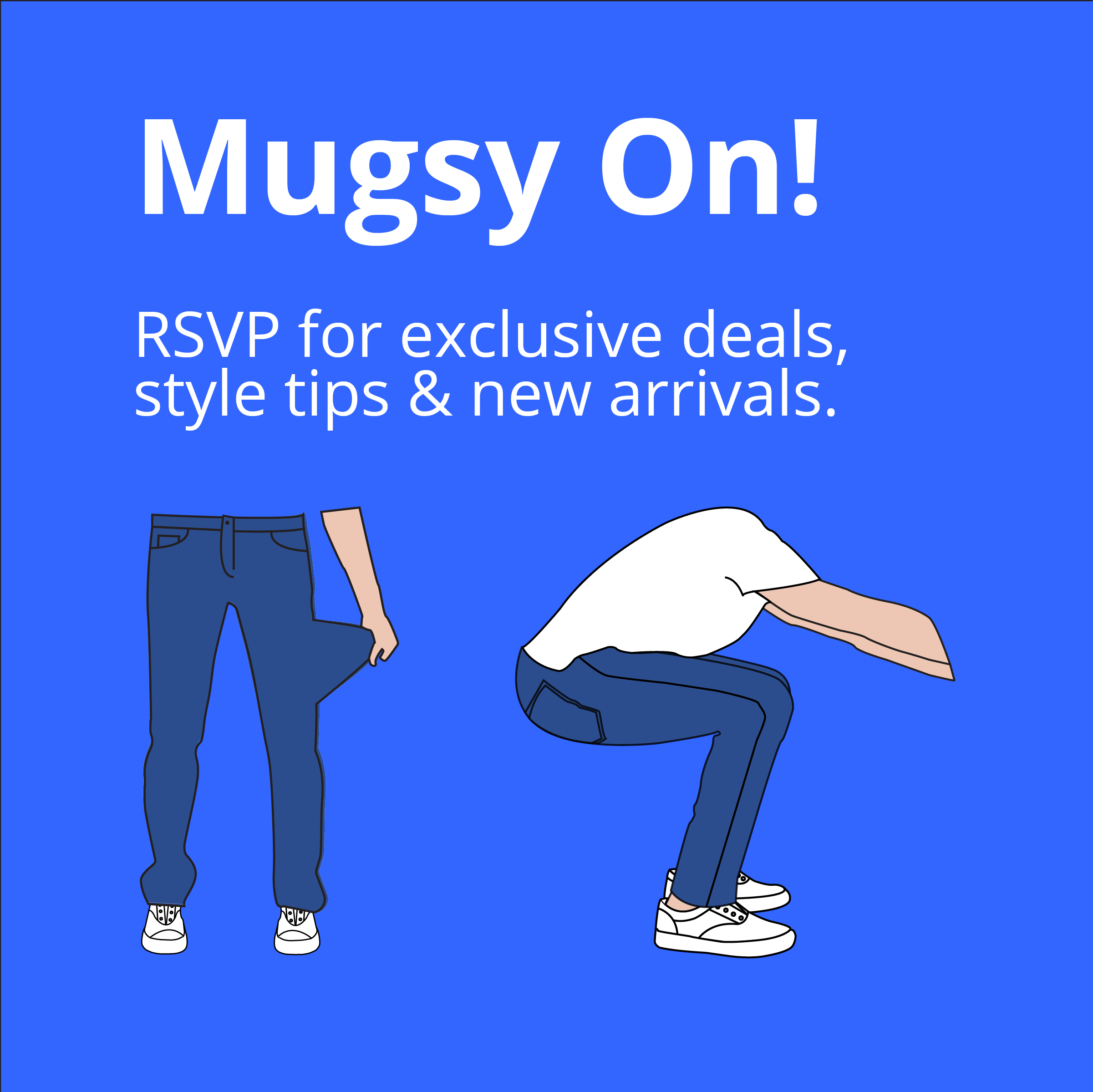 Mugsy Jeans Email Input