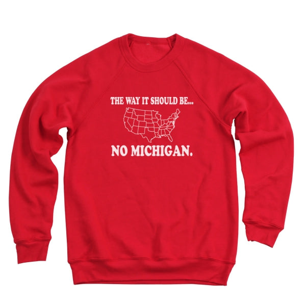The Way It Should Be No Michigan Ultra Soft Sweatshirt - Clothe Ohio - Soft Ohio Shirts