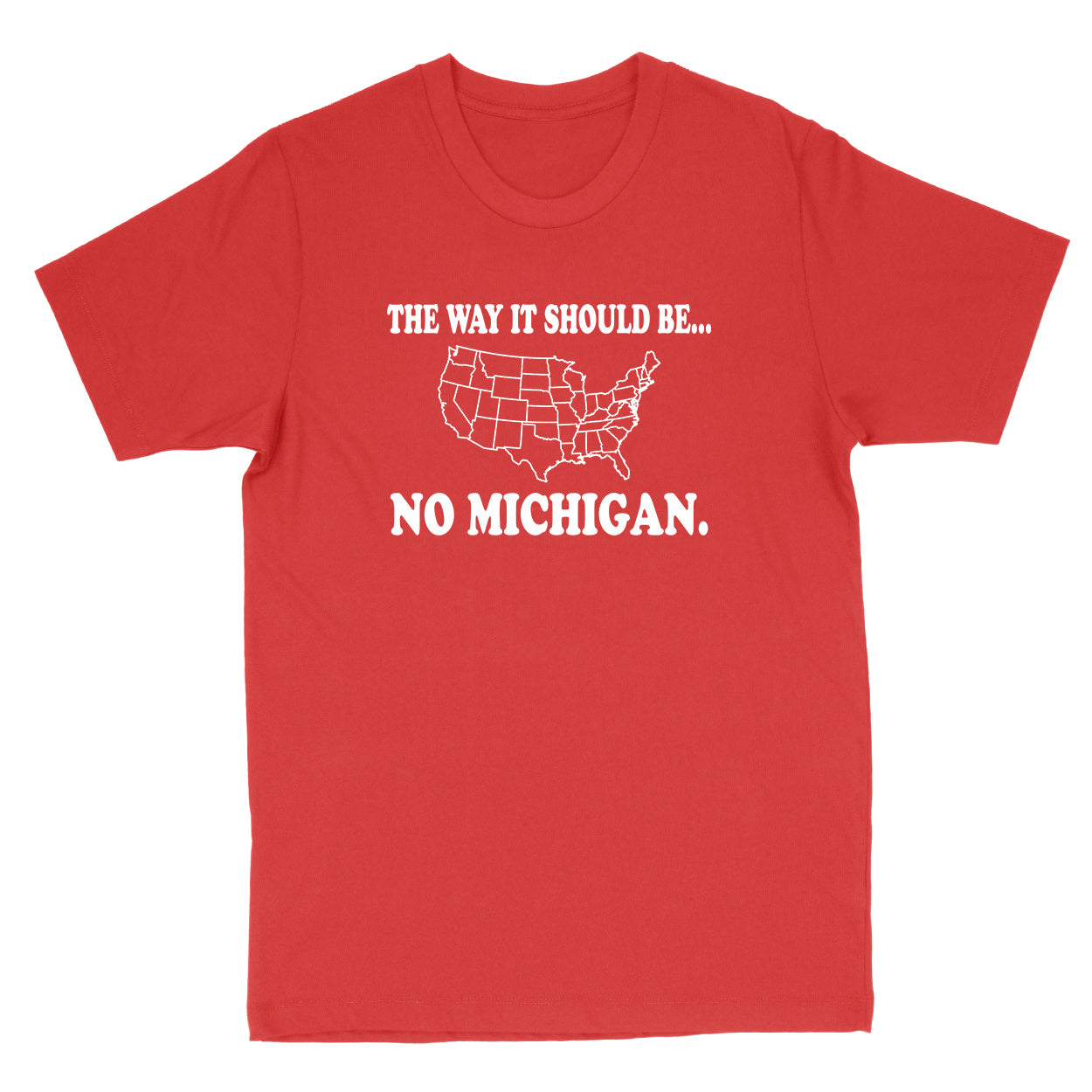 The Way It Should Be... No Michigan Men's T-Shirt - Clothe Ohio - Soft Ohio Shirts