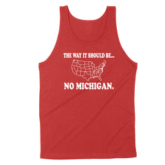 The Way It Should Be... No Michigan Men's Unisex Tank