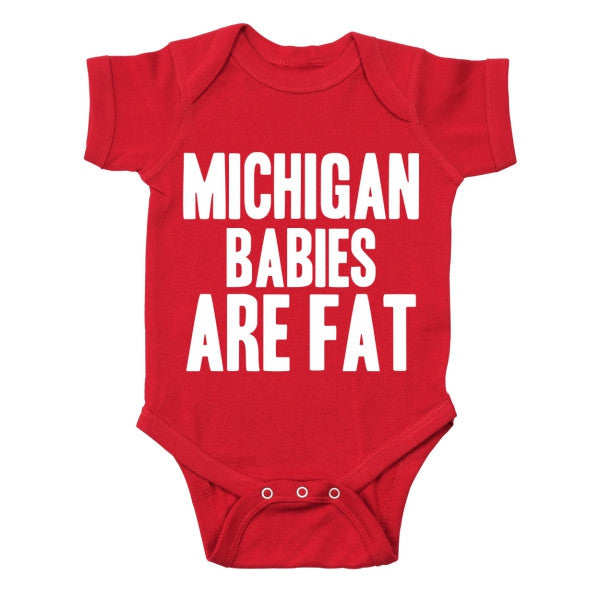 Michigan Babies Are Fat Baby One Piece - Clothe Ohio - Soft Ohio Shirts