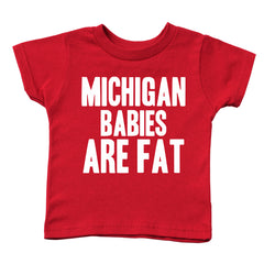 Michigan Babies Are Fat Baby Ultra Soft Toddler T-Shirt