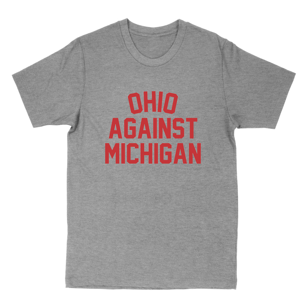 Ohio Against Michigan Men's T-Shirt - Clothe Ohio - Soft Ohio Shirts