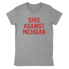 Ohio Against Michigan Women's T-Shirt