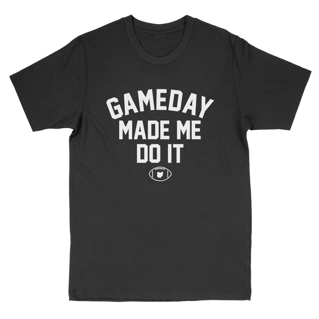 Gameday Made Me Do It Men's T-Shirt - Clothe Ohio - Soft Ohio Shirts