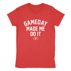 Gameday Made Me Do It Women's T-Shirt
